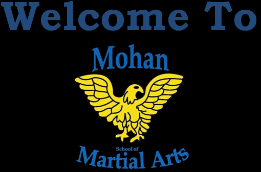 Welcome to Mohan School of Martial Arts